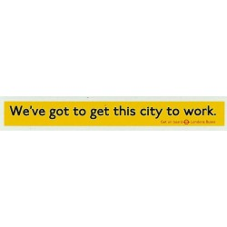 ADV18 1:76th Side Advert : WE'VE GOT TO GET THIS CITY TO WORK
